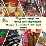 """Târg meşteşugăresc """"Produs în Bistriţa-Năsăud"""" – 10 zile de culoare şi creativitate în cadrul Târgului Mare al Bistriţei"""