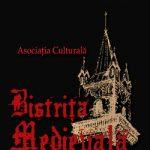 """Cum vrea Asociaţia Culturală """"Bistriţa Medievală"""" să revitalizeze  specificul medieval al judeţului Bistriţa-Năsăud?"""
